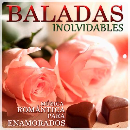 Baladas Inolvidables. Música Romántica para Enamorados von Various Artists