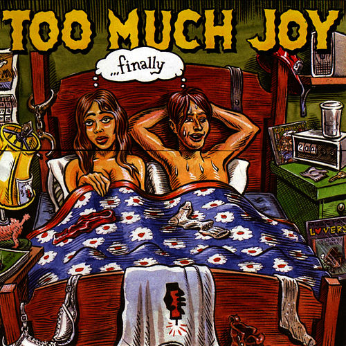 ...finally by Too Much Joy