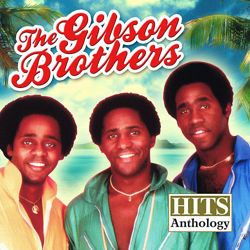 Hits Anthology by The Gibson Brothers