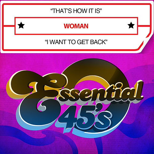 That's How It Is / I Want to Get Back (Digital 45) by Woman