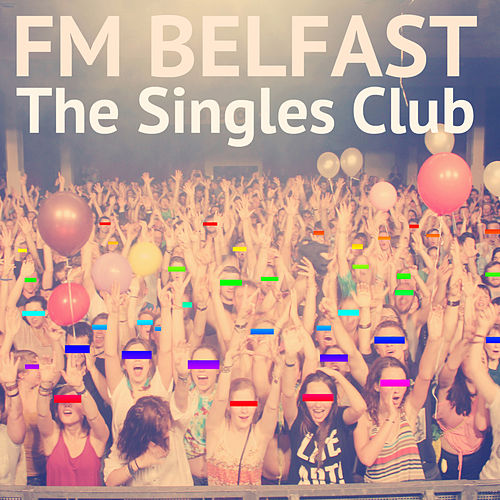 The Singles Club by FM Belfast