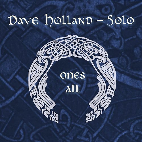 Ones All by Dave Holland