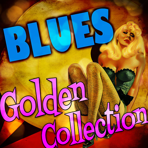 Blues Golden Collection by Various Artists