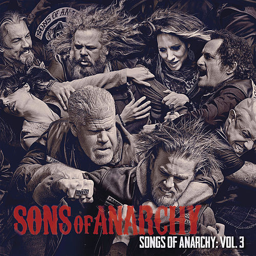 Songs of Anarchy: Vol. 3 (Music from Sons of Anarchy) by The Sons Of Anarchy
