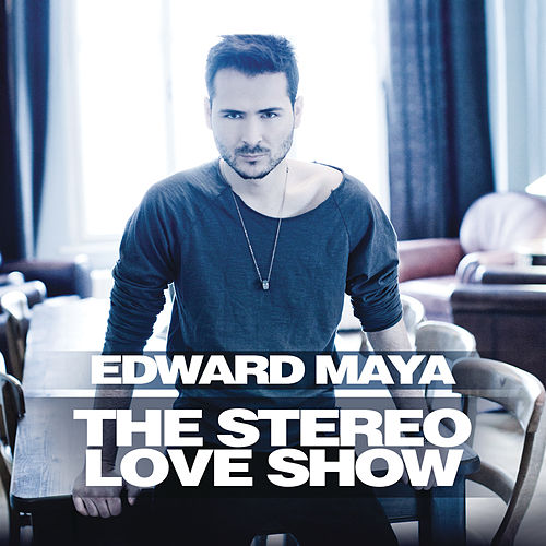 The Stereo Love Show de Edward Maya