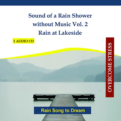Sound of a Rain Shower without Music Vol. 2 - Rain at Lakeside - Rain Song to Dream von Rettenmaier