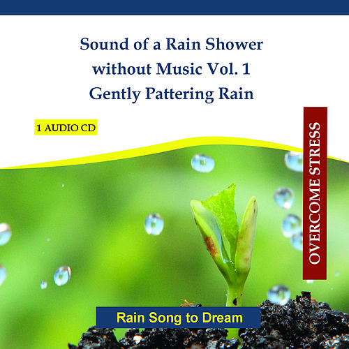 Sound of a Rain Shower without Music Vol. 1 - Gently Pattering Rain - Rain Song to Dream von Rettenmaier