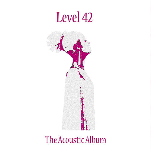 The Acoustic Album by Level 42