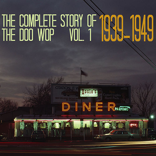 The Complete Story of Doo Wop, Vol. 1, 1939 - 1949 de Various Artists