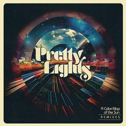 A Color Map of the Sun (Remixes) von Pretty Lights