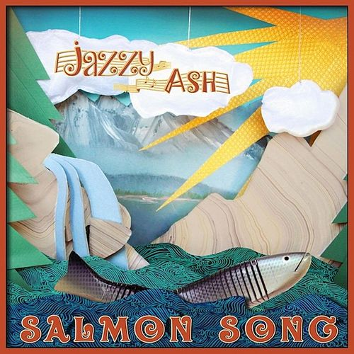 Salmon Song by Jazzy Ash