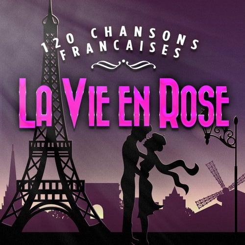 La vie en rose - 120 chansons françaises von Various Artists