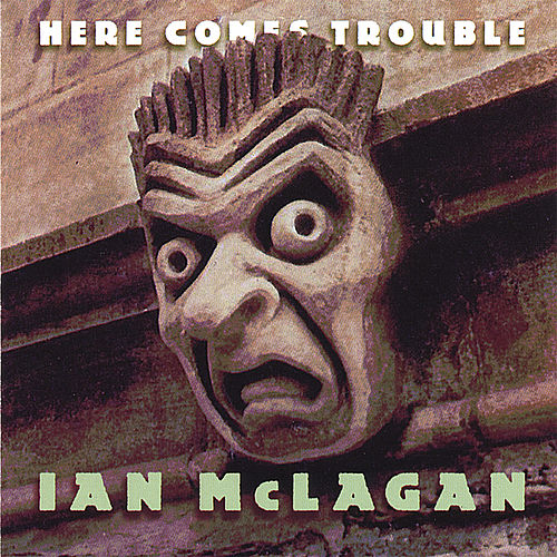 Here Comes Trouble von Ian McLagan