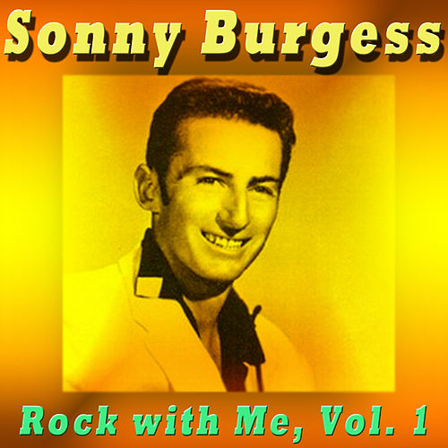 Rock with Me, Vol. 1 by Sonny Burgess