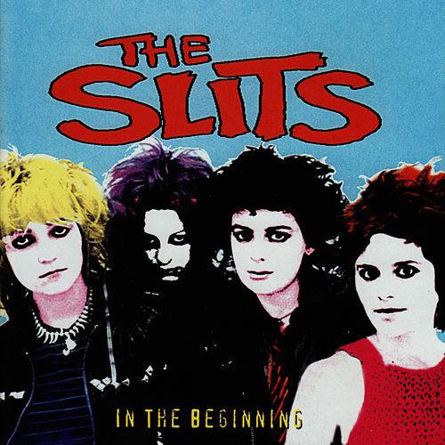 In The Beginning de The Slits