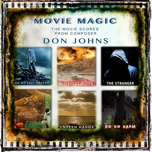 Movie Magic: The Movie Scores from Composer Don Johns by Don Johns