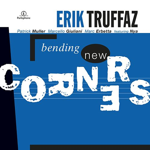 Bending New Corners de Erik Truffaz
