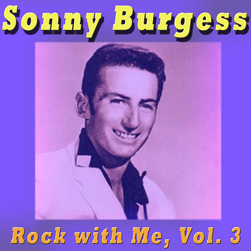 Rock with Me, Vol. 3 by Sonny Burgess