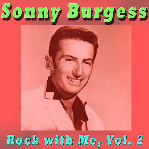 Rock with Me, Vol. 2 by Sonny Burgess