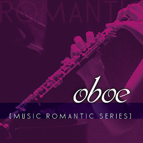 Music Romantic Series: Oboe de Antonio Cortazzi