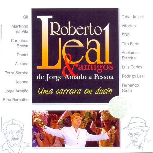 Uma Carreira Em Dueto - Roberto Leal & Amigos de Jorge Amado a Pessoa (Bonus Track Version) von Roberto Leal