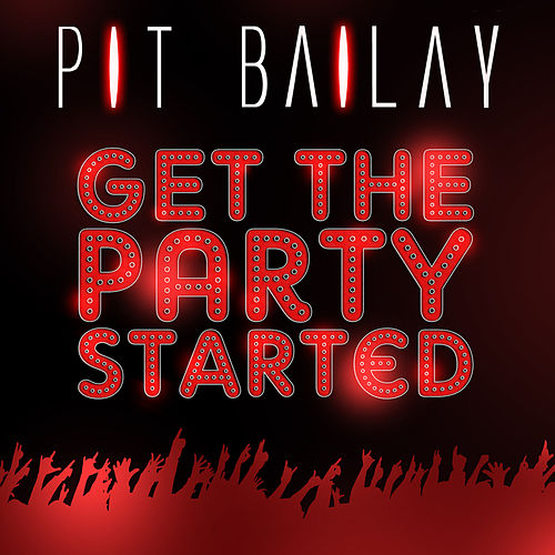 Get the Party Started de Pit Bailay
