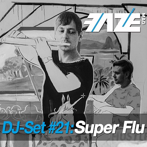Faze DJ Set #21: Super Flu de Various Artists