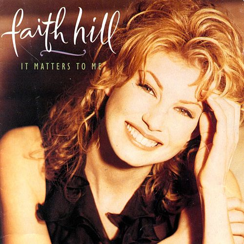 It Matters To Me von Faith Hill