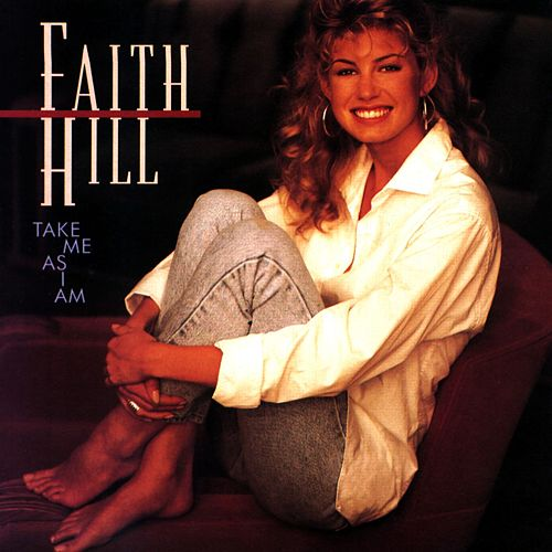Take Me as I Am by Faith Hill