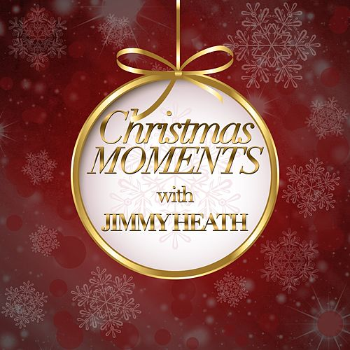 Christmas Moments With Jimmy Heath von Jimmy Heath