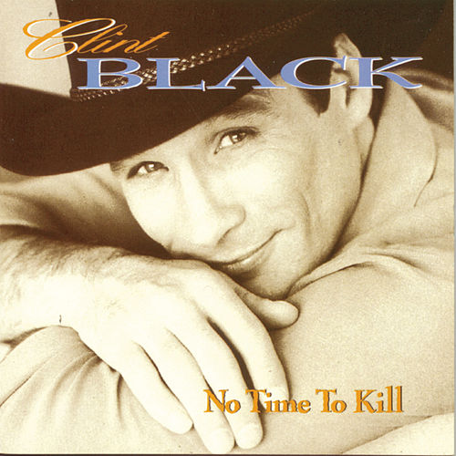 No Time to Kill de Clint Black