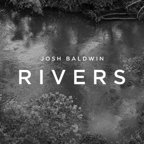 Rivers by Josh Baldwin
