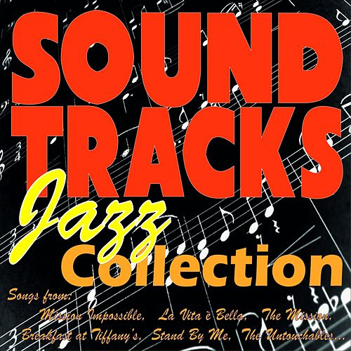 Soundtracks Jazz Collection (Songs from: Mission Impossible, La Vita È Bella, the Mission, Stand By Me, Breakfast At Tiffany's, the Untouchables...) by Various Artists