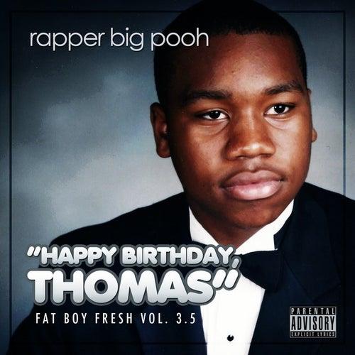 Fat Boy Fresh Volume 3.5: Happy Birthday Thomas (Deluxe Edition) de Rapper Big Pooh