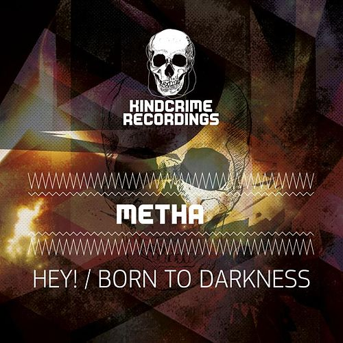 Hey! / Born To Darkness de Metha