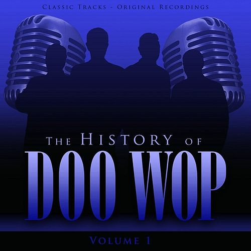 The History of Doo Wop, Vol. 1 (50 Unforgettable Doo Wop Tracks) by Various Artists