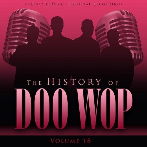 The History of Doo Wop, Vol. 18 (50 Unforgettable Doo Wop Tracks) by Various Artists