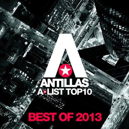 Antillas A-List Top 10 - Best Of 2013 von Various Artists