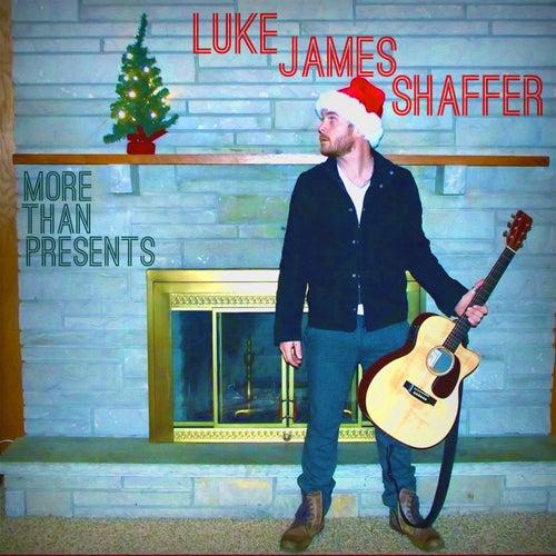 More Than Presents by Luke James Shaffer