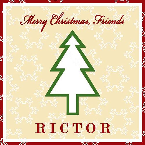 Merry Christmas, Friends by Rictor
