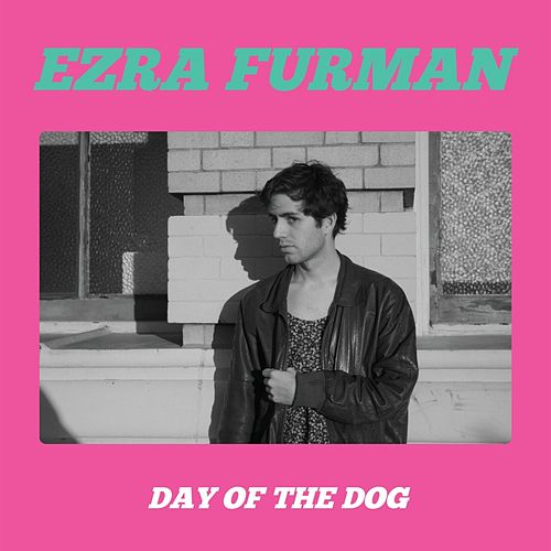Day of the Dog von Ezra Furman