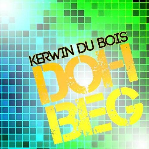 Doh Beg by Kerwin Du Bois