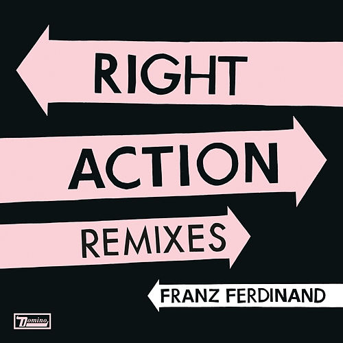 Right Action Remixes von Franz Ferdinand