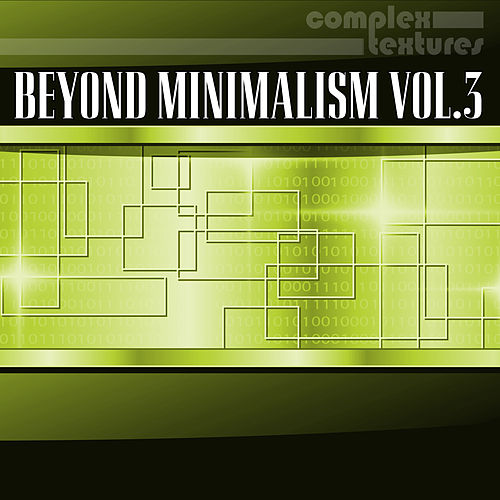 Beyond Minimalism, Vol. 3 von Various Artists