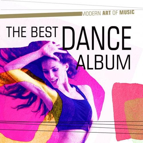 Modern Art of Music: The Best Dance Album de Various Artists