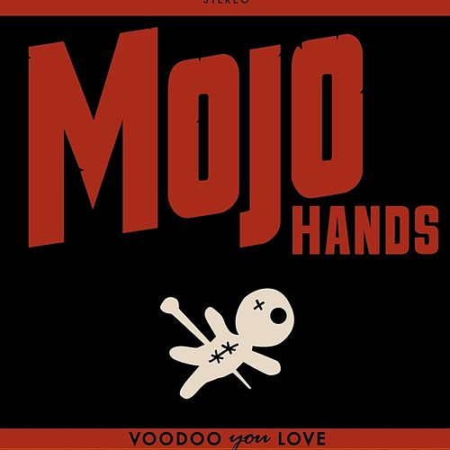 Voodoo You Love by Mojohands