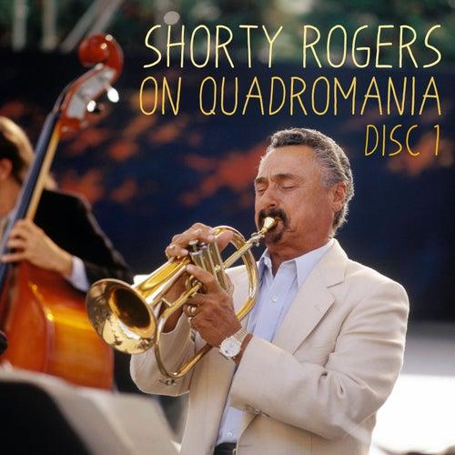 Shorty Rogers on Quadromania, Vol. 1 de Shorty Rogers