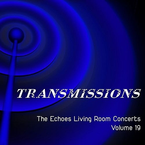 Transmissions: The Echoes Living Room Concerts, Vol. 19 de Various Artists