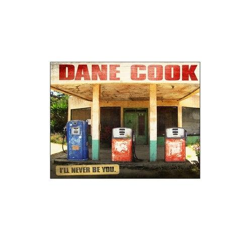 I'll Never Be You de Dane Cook