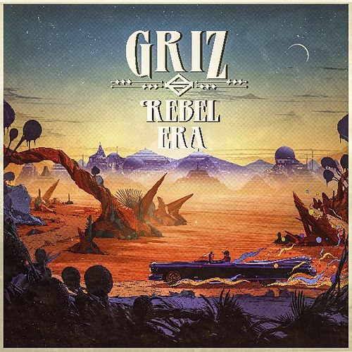 Rebel Era by GRiZ